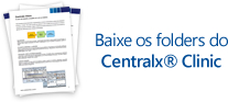 Baixe os folders do Centralx® Clinic